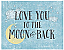 Love You to the Moon and Back - blue