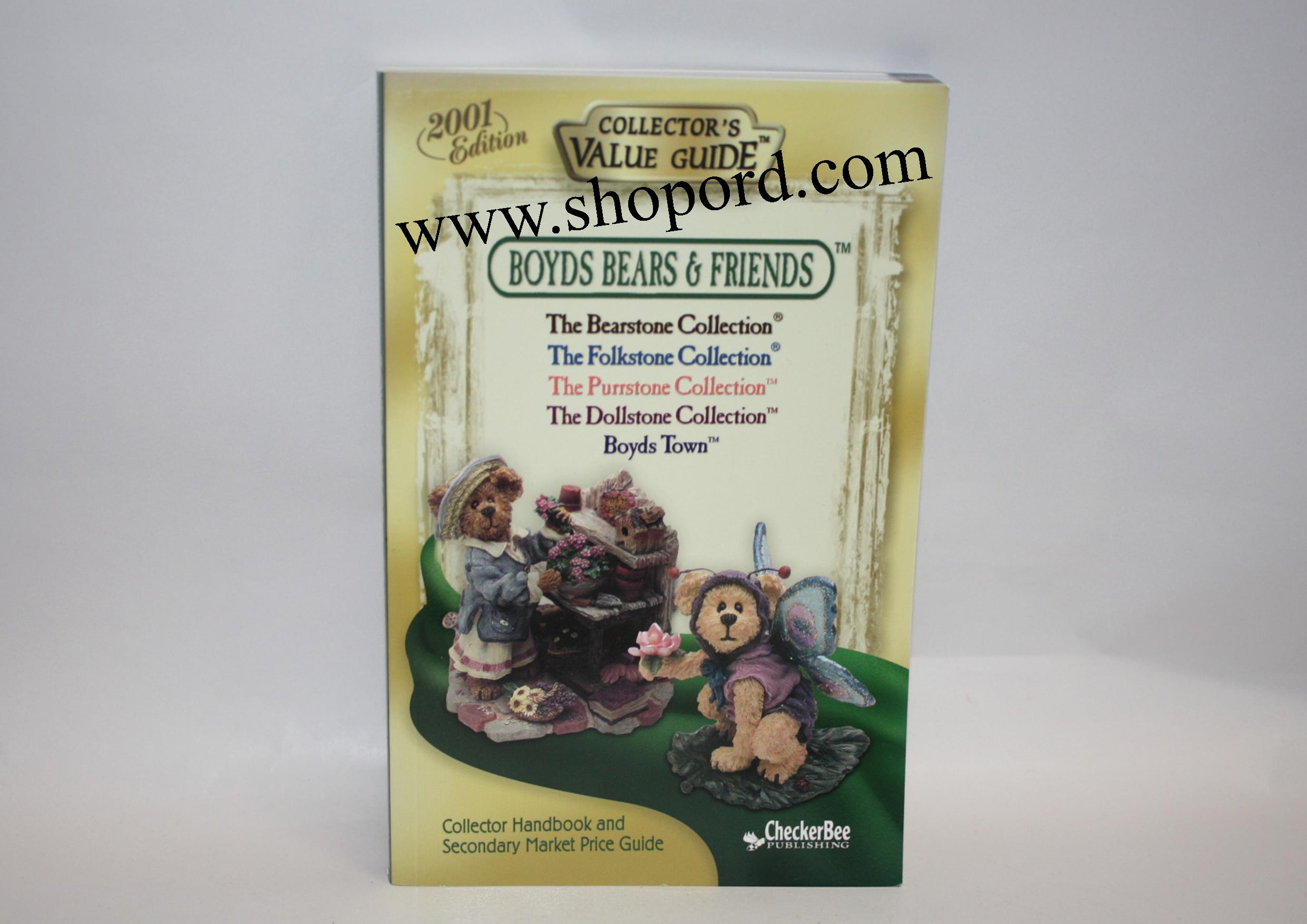 Boyds Bears and Friends 2001 Collectors Value Guide Sixth Edition CheckerBee Publishing