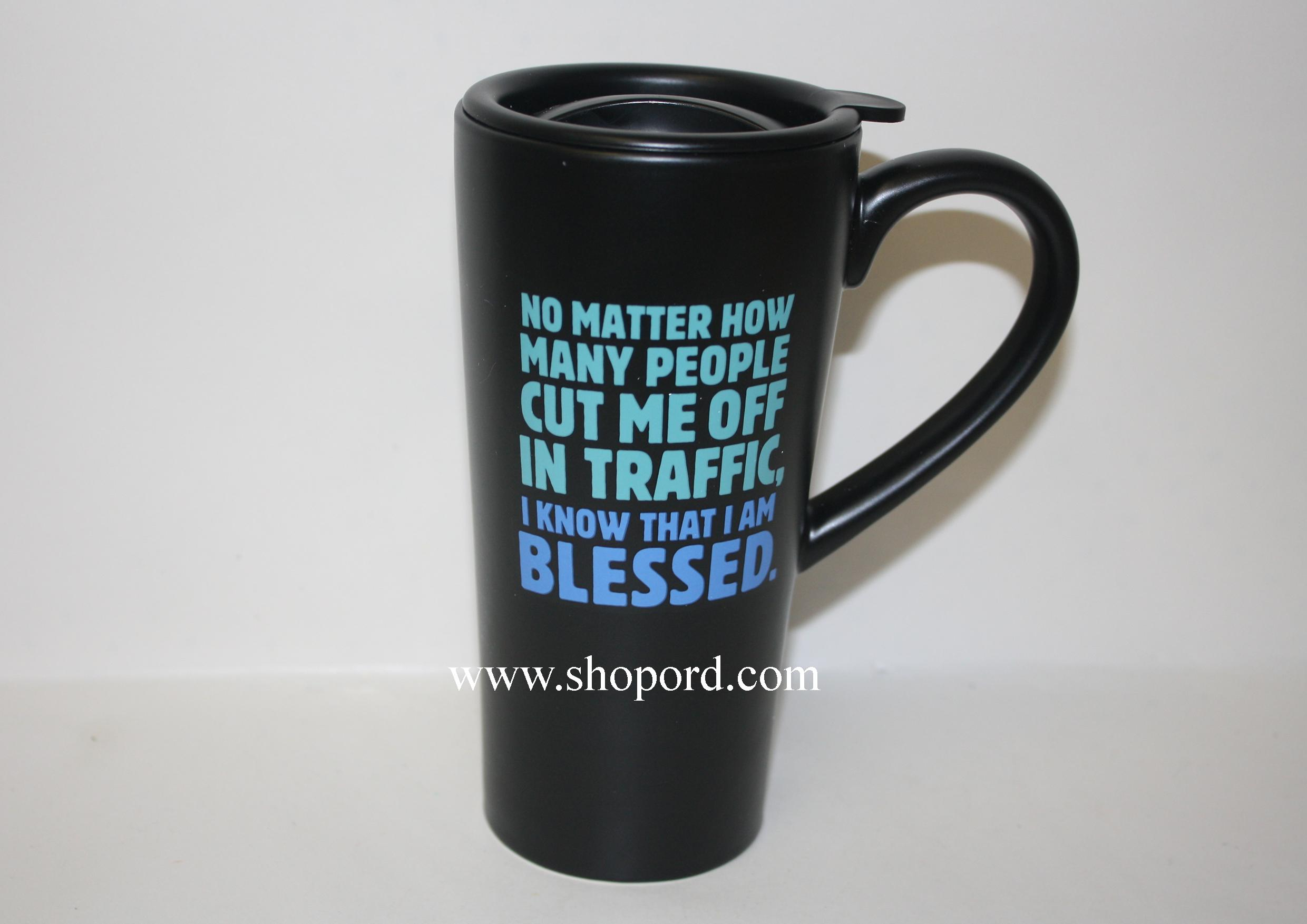Hallmark No Matter How Many People Cut Me Off In Traffic I Know That I Am Blessed Travel Mug KEI1029