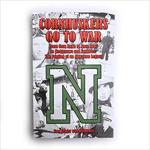 Cornhuskers Go To War - Tom Kruger with Jeff Hower